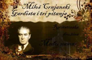 Miloš Crnjanski – Gardista i tri pitanja